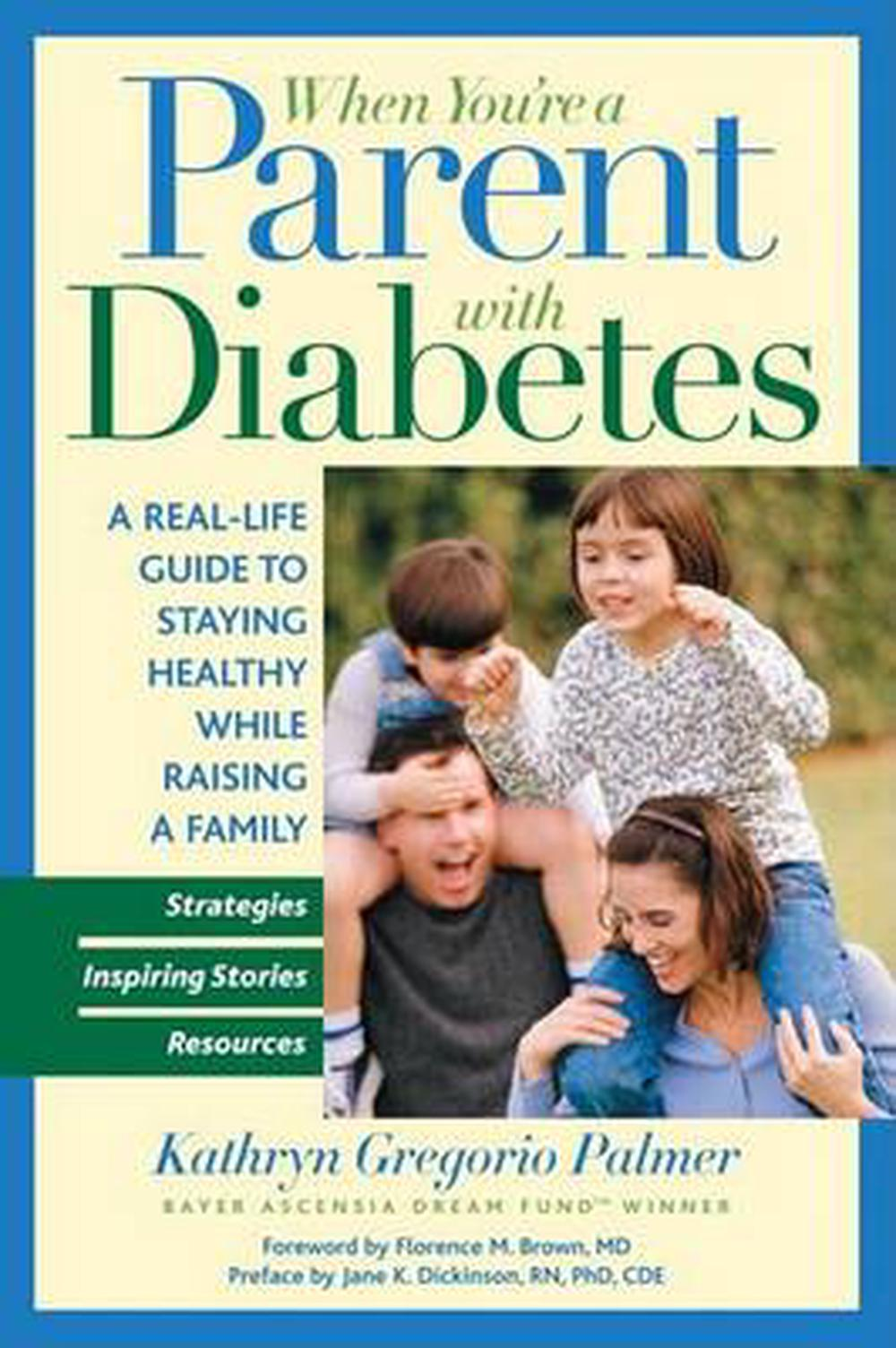 When You're a Parent with Diabetes: A Real-Life Guide to Staying Healthy While Raising a Family