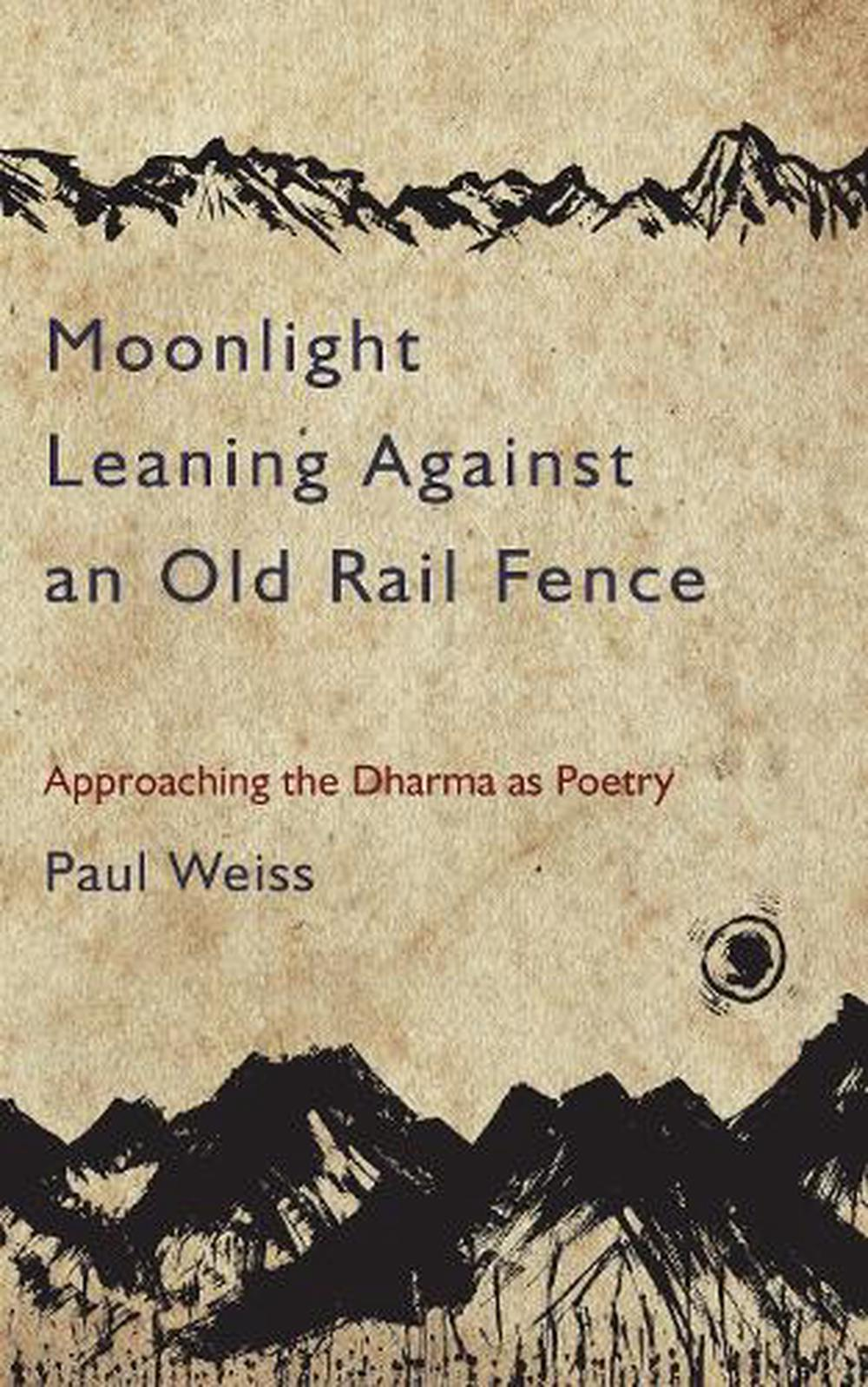 Moonlight Leaning Against An Old Rail Fence