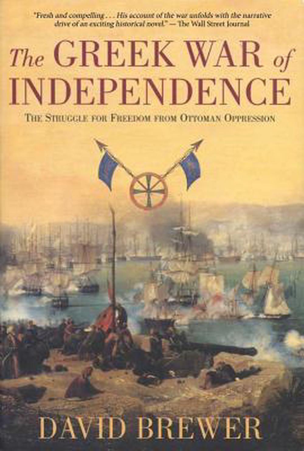 the greek war of independence The greek war of independence, also known as the greek revolution (greek: ελληνική επανάσταση του 1821, elliniki epanastasi ottoman: يونان عصياني yunan i̇syanı greek uprising), was a successful war of independence waged by the greek revolutionaries between 1821 and 1832, with later assistance from russia, the united kingdom, france, and several other.