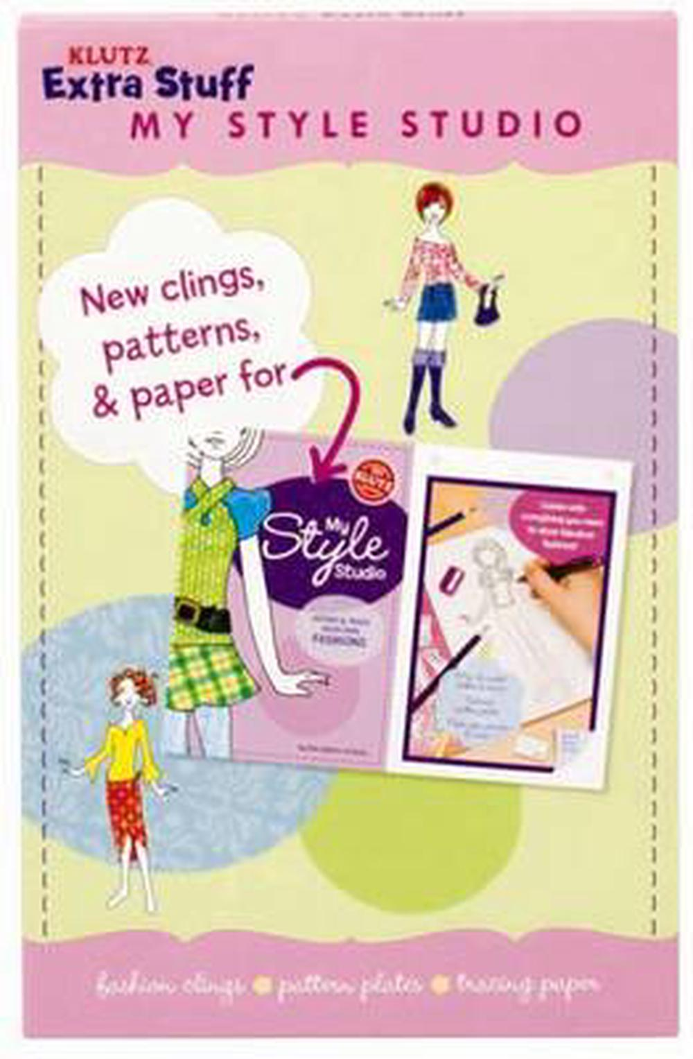 Klutz Extra Stuff My Style Studio [With 4 Sheets of Fashion Clings and Textured Pattern Plates in 8 Great Designs and 100 Pages Pre-P