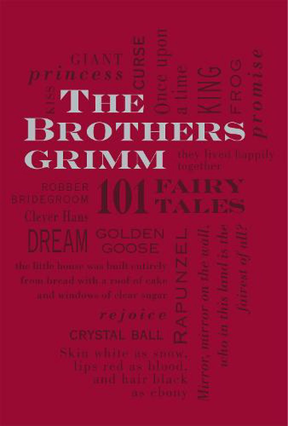 The Brothers Grimm: 101 Fairy Tales