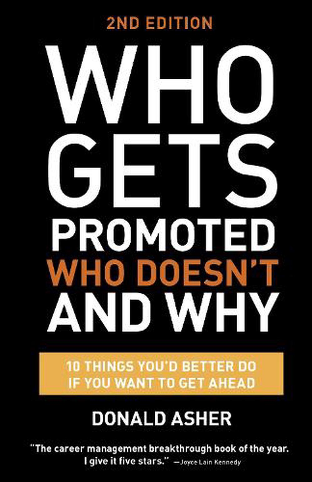Who Gets Promoted, Who Doesn't, and Why: 12 Things You'd Better Do If You Want to Get Ahead