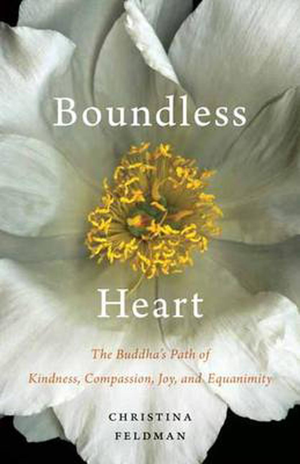 Boundless Heart: Walking the Path of Kindness, Compassion, Joy, and Equanimity