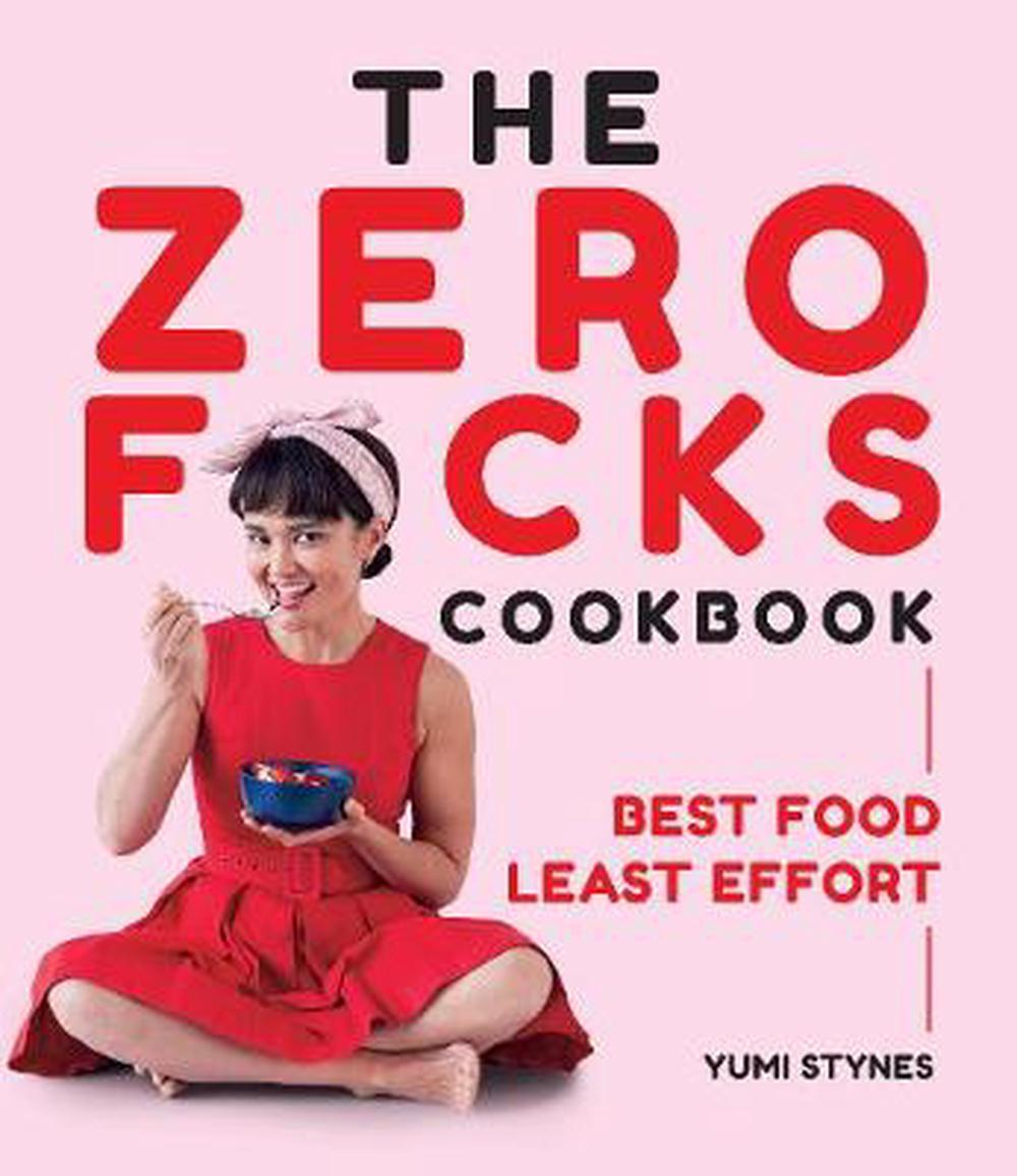 The Zero Fucks Cookbook