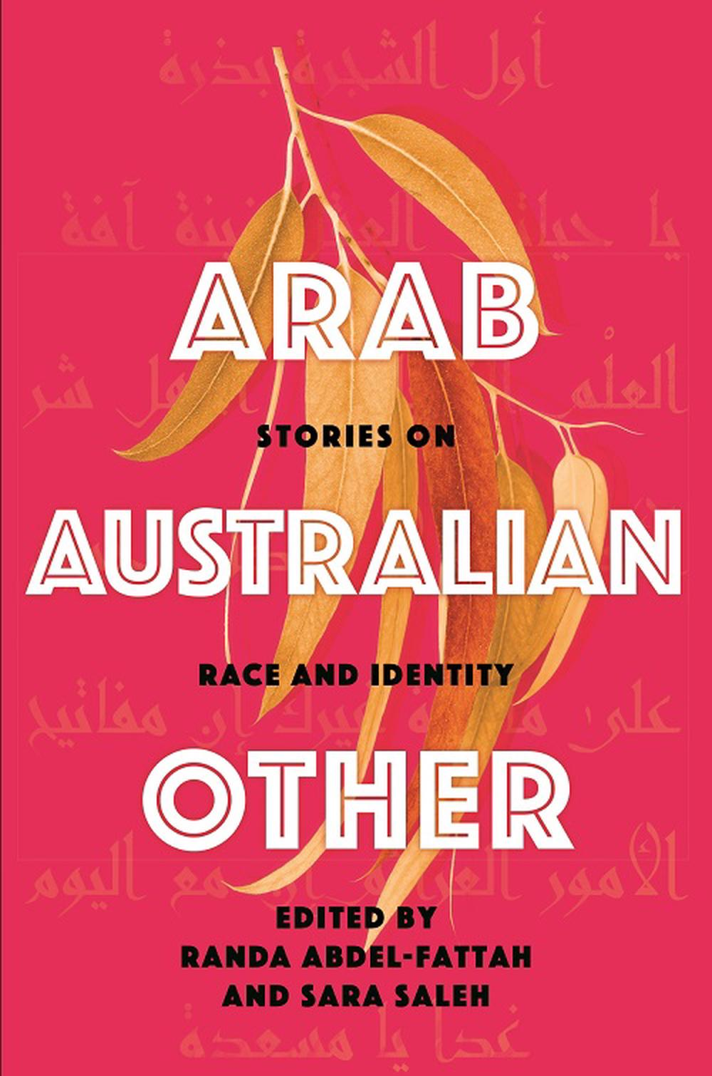 Arab Australian Other: Stories of Race and Identity