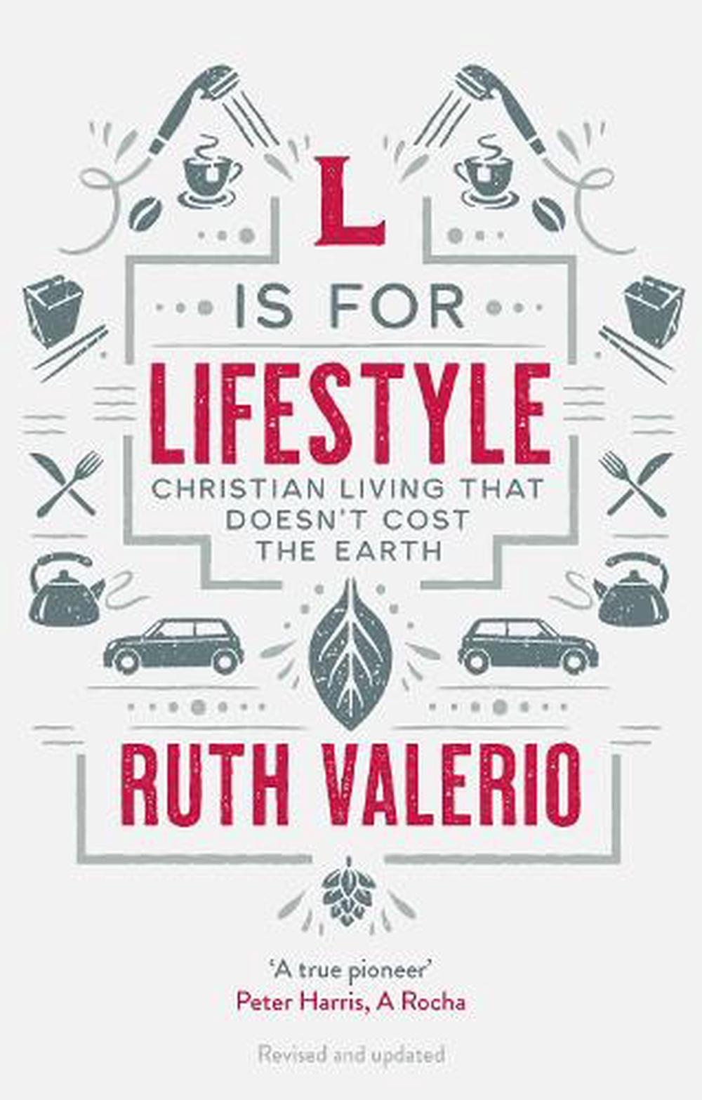 L Is for Lifestyle - Revised and Updated: Christian Living That Doesn't Cost the Earth