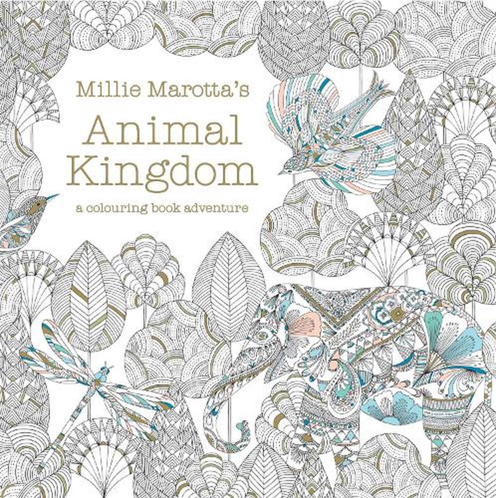 Millie Marottas Animal Kingdom Mindfulness Colouring Book