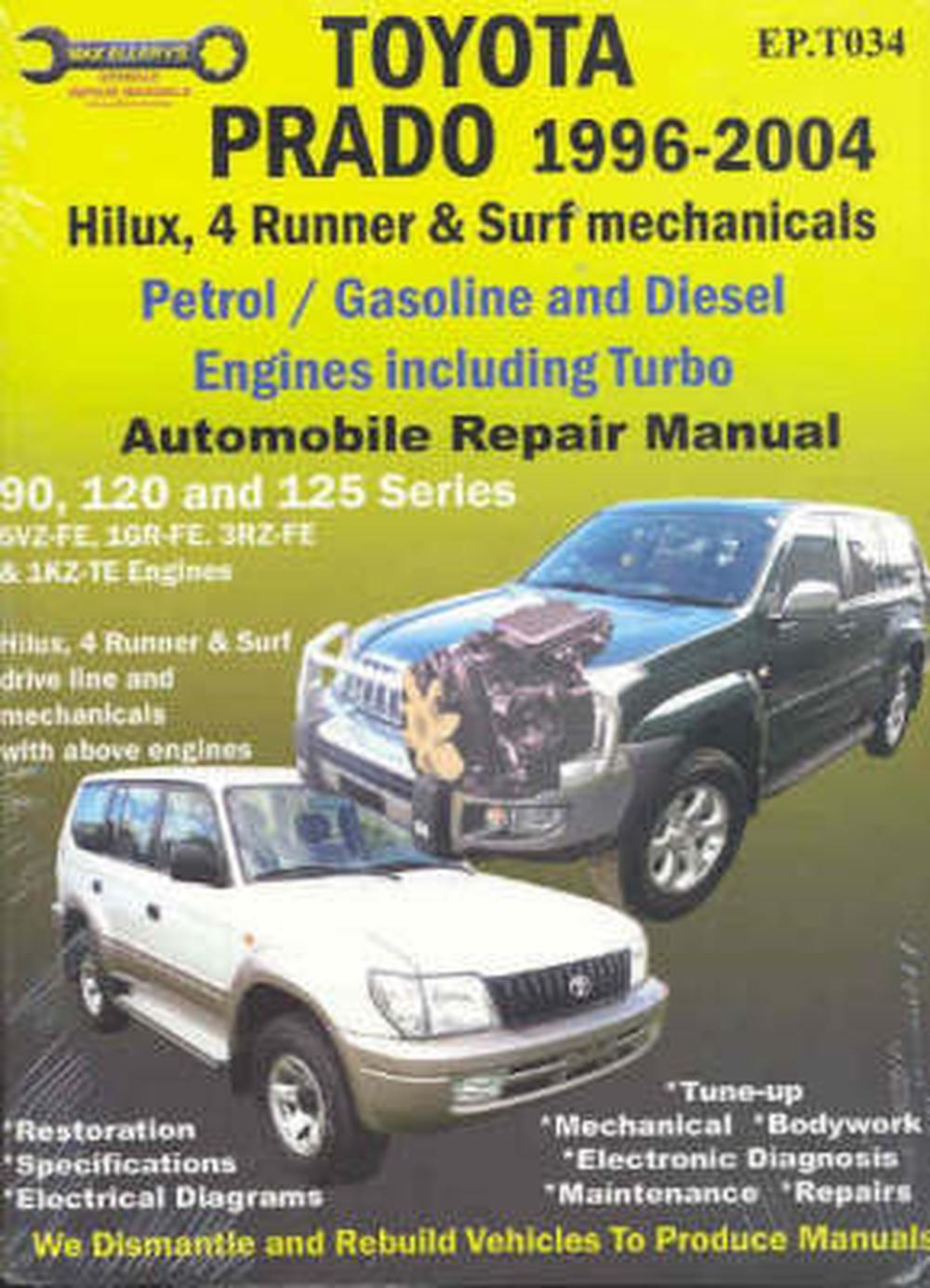 Toyota Prado 1996-2008 Automobile Repair Manual: Hilux, 4 Runner & Surf  Mechanicals: Petrol / Gasoline and Diesel Engine