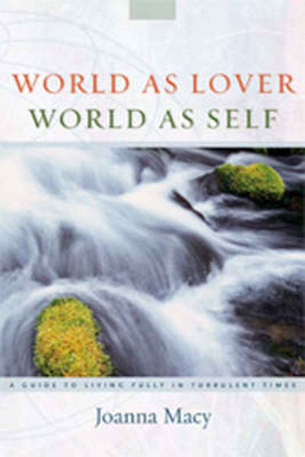 World as Lover, World as Self: Courage for Global Justice and