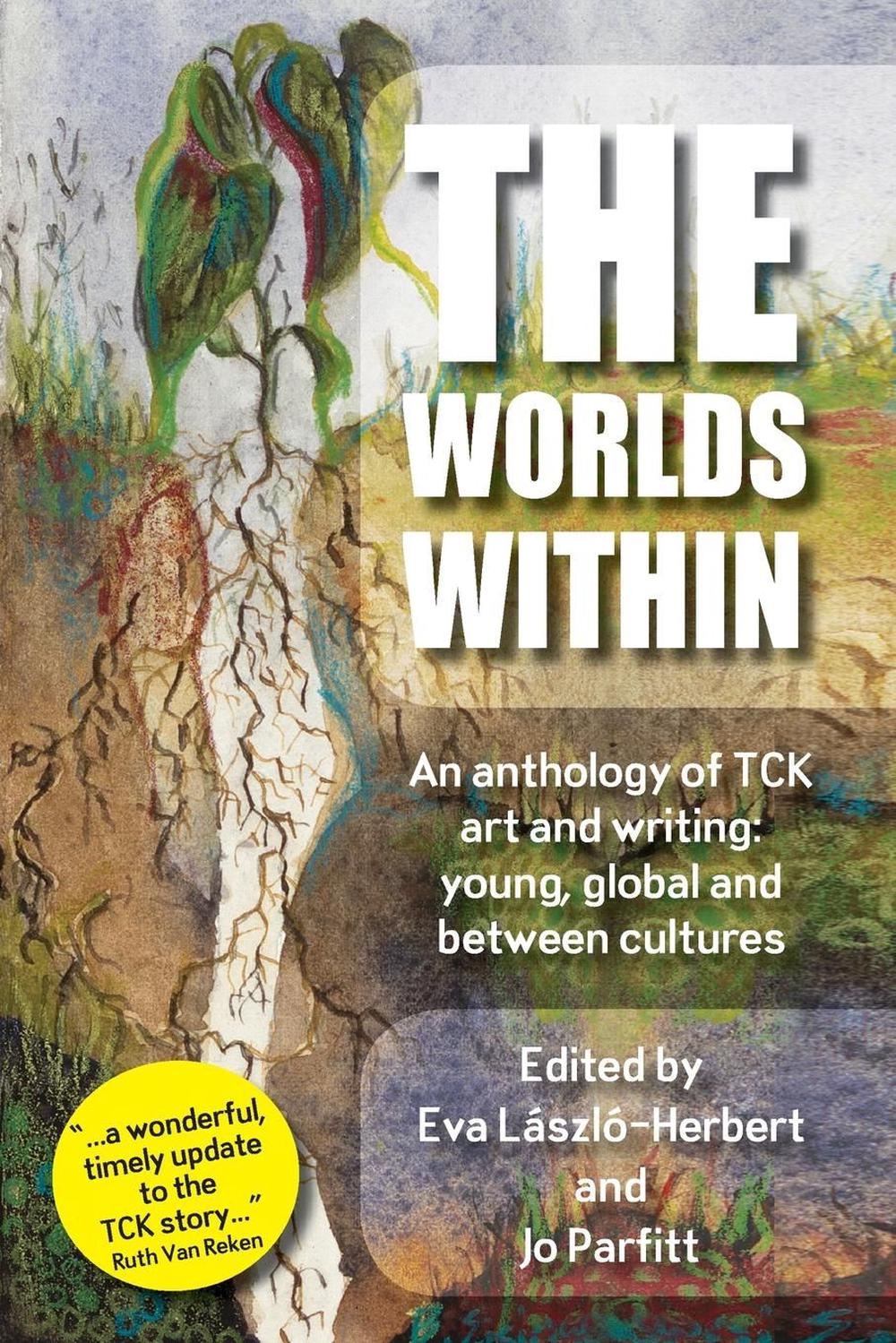 The Worlds Within, an anthology of TCK art and writing: young, global and between cultures