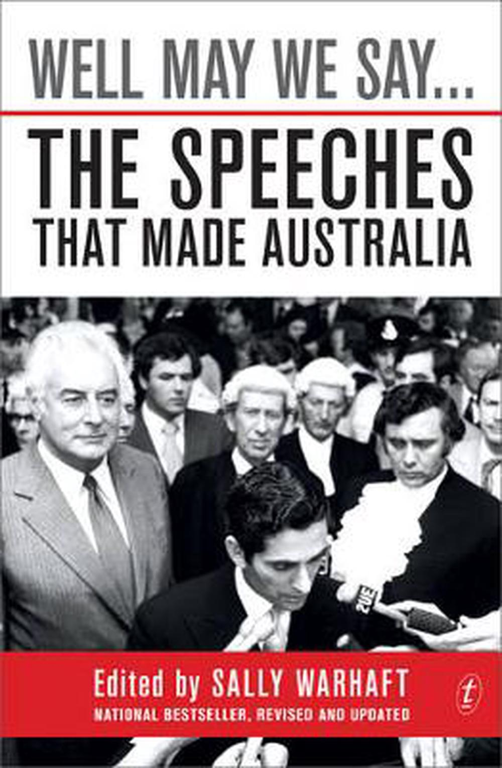 Well May We Say...The Speeches That Made Australia