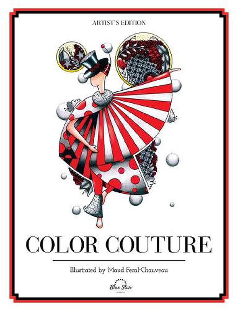 Color Couture: A Stress Relieving Adult Coloring Book