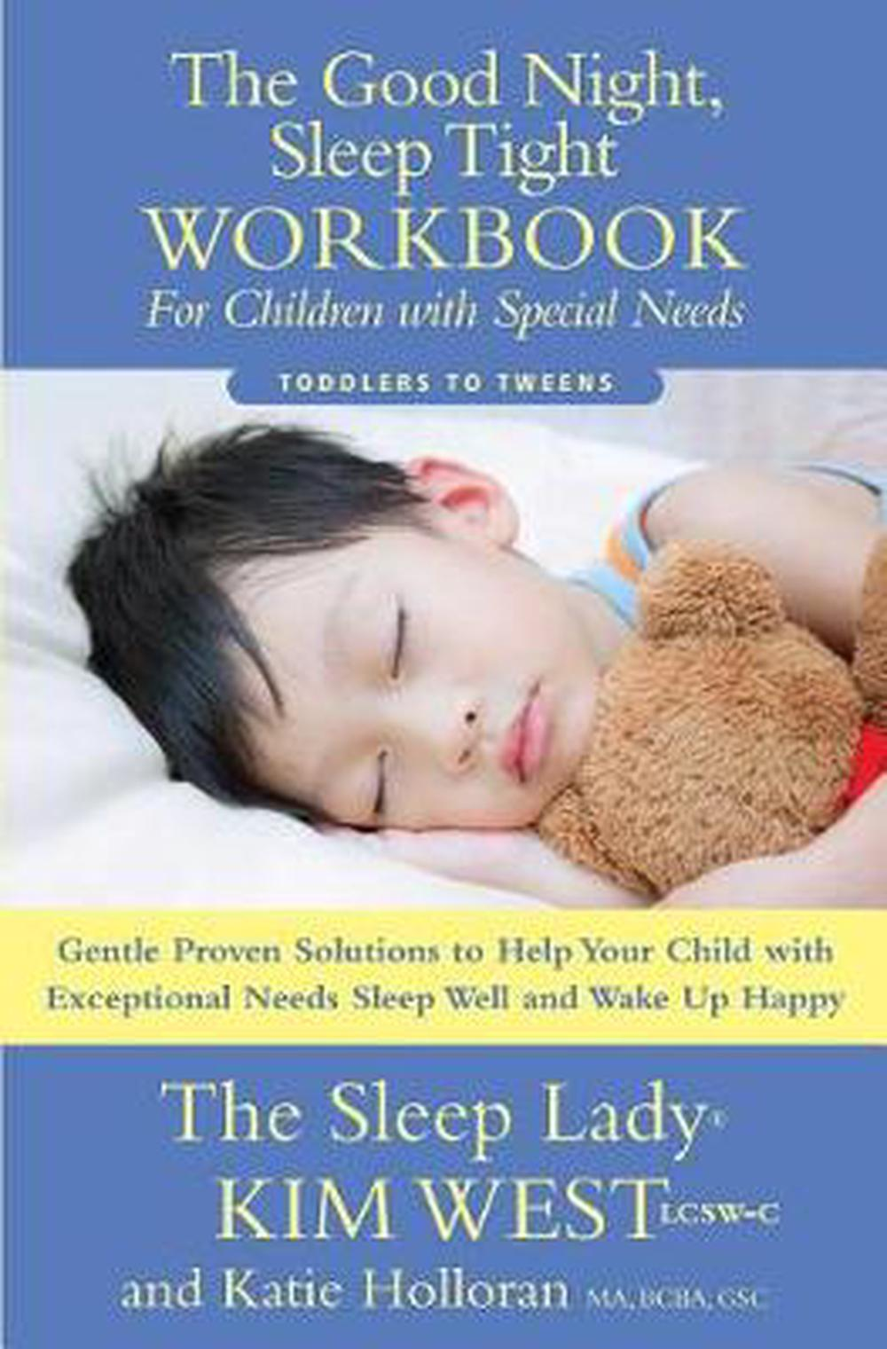 The Good Night Sleep Tight Workbook for Children with Special Needs: Gentle Proven Solutions to Help Your Child with Exceptional Needs Sleep Well and