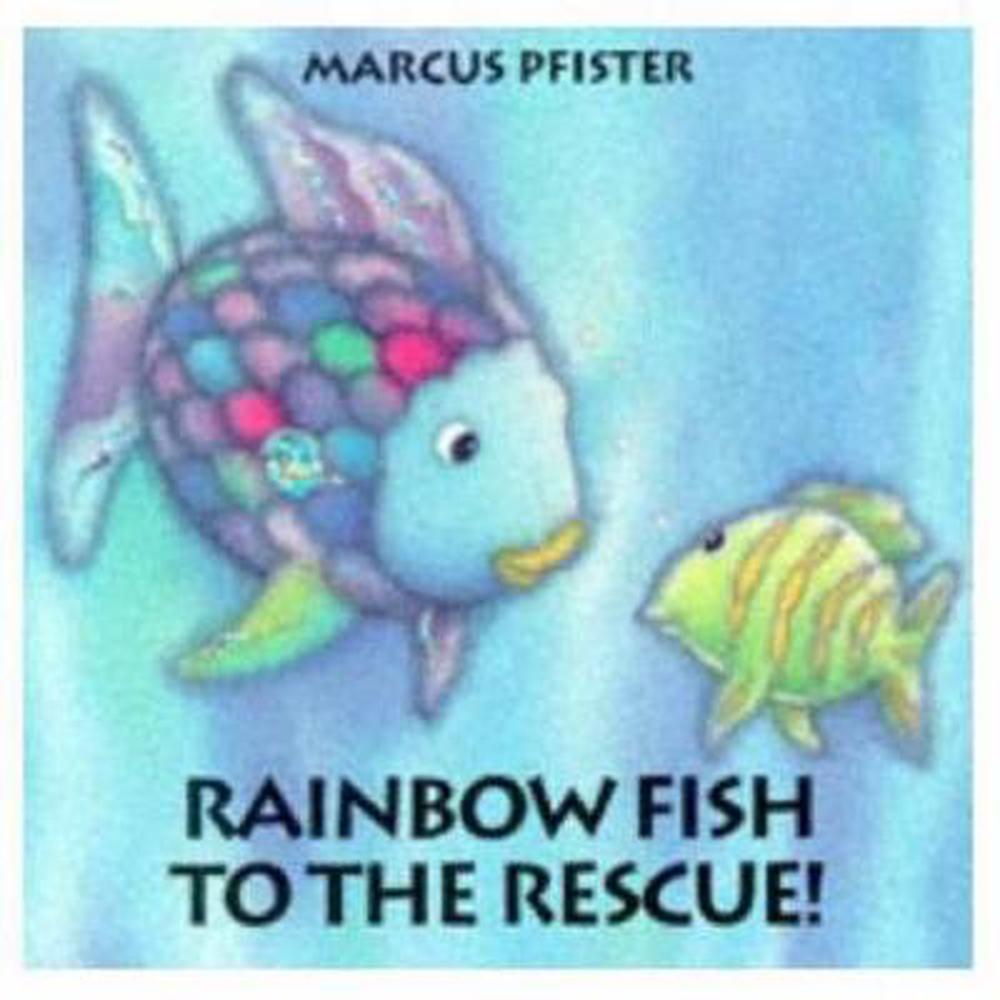 Rainbow Fish to the Rescue