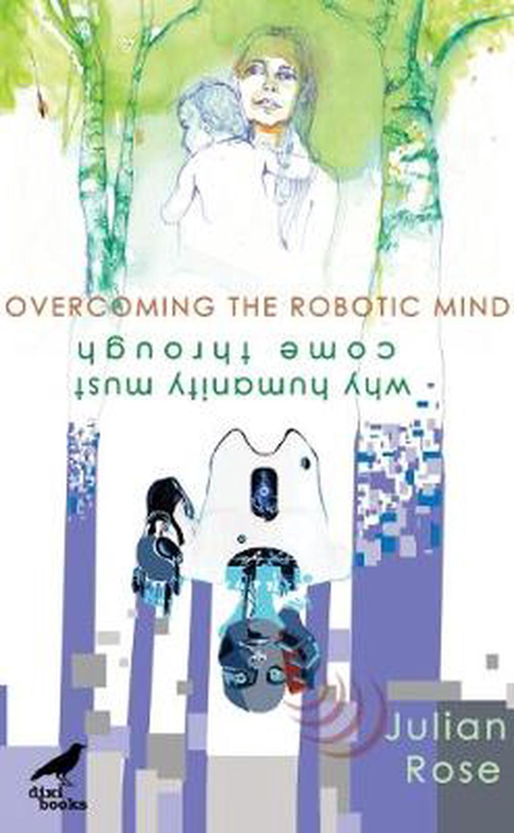 Overcoming the Robotic Mind