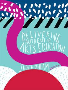 Delivering Authentic Arts Education With Student Resource Access 12 Months, 3rd Edition