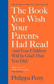 The Book You Wish Your Parents Had Read (and Your Children Will Be Glad That You Did)