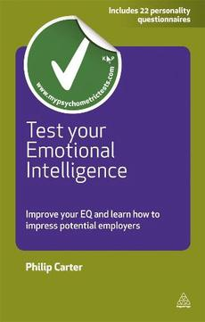 Test Your Emotional Intelligence: Improve Your EQ and Learn How to Impress Potential Employers