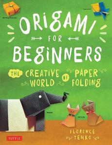 Origami for Beginners: The Creative World of Paper Folding (Origami Book, 36 Projects]