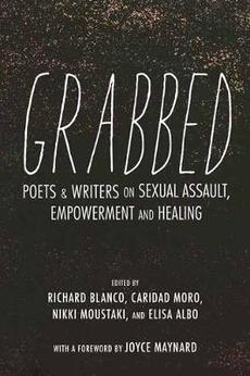 Grabbed: Poets and Writers on Sexual Assault, Empowerment and Healing (Afterword by Anita Hill)