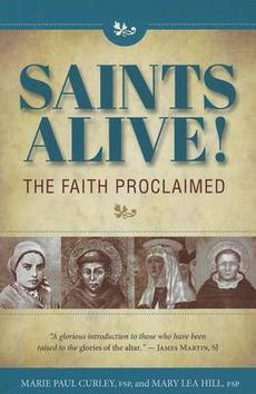 Saints Alive!: The Faith Proclaimed