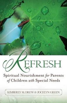 Refresh: Spiritual Nourishment for Parents of Children with Special Needs