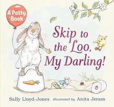 Skip to The Loo, My Darling! A Potty Book