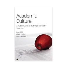 Academic Culture: A Student's Guide to Studying at University, 3rd Edition