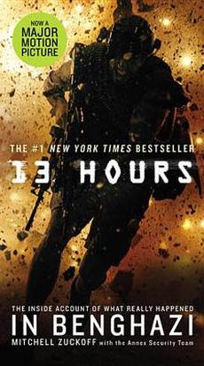 13 Hours: The Inside Account of What Really Happened in Benghazi
