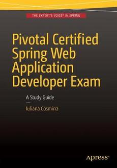 Pivotal Certified Spring Web Application Developer Exam: A Study Guide