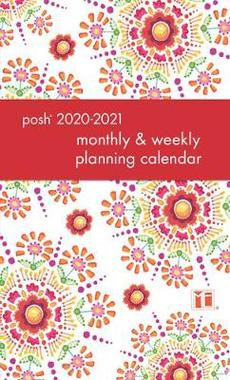 Posh: Floral Abundance 2020-2021 Monthly/Weekly Planning Calendar
