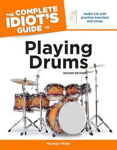 The Complete Idiot's Guide to Playing Drums, 2nd Edition