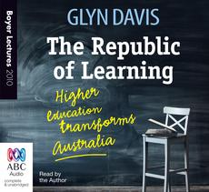 The Boyer Lectures 2010: The Republic Of Learning