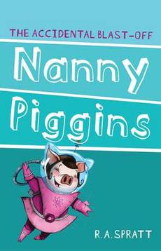 Nanny Piggins and the Accidental Blast-off