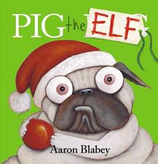 Pig the Pug Book 4: Pig the Elf