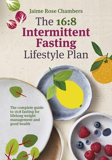 The 16:8 Intermittent Fasting and Lifestyle Plan